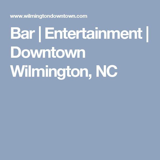 Bar | Entertainment | Downtown Wilmington, NC