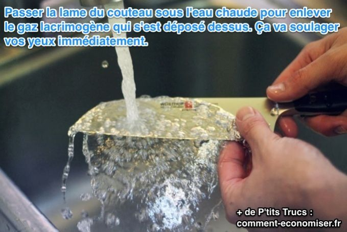 éplucher un oignon sans pleurer ? Passer régulièrement la lame du couteau sous l'eau chaude pour enlever le gaz lacrimogène qui s'est déposé dessus. Ça va soulager vos yeux immédiatement.
