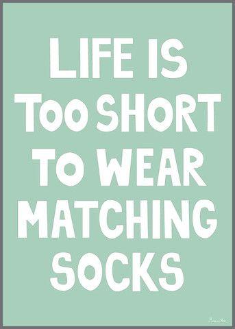 there s no time to find matching socks... ik heb geen tijd om me te haasten.