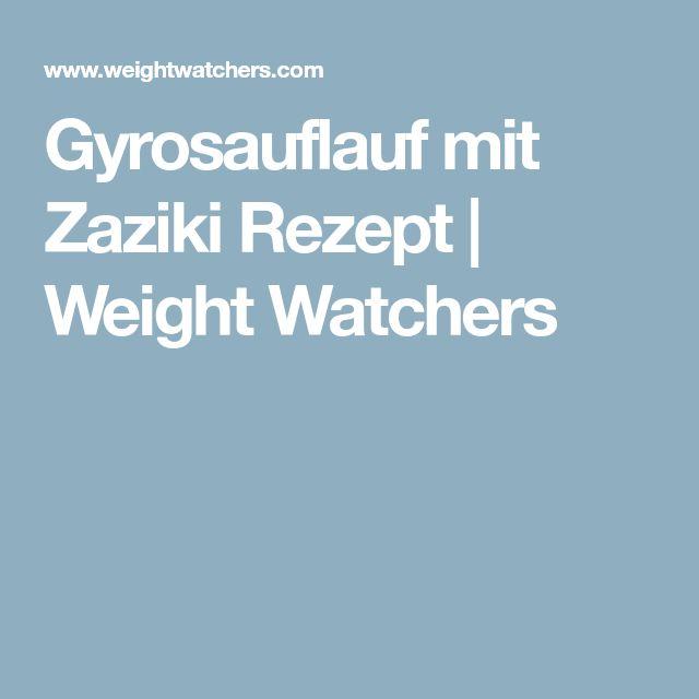 Gyrosauflauf mit Zaziki Rezept | Weight Watchers