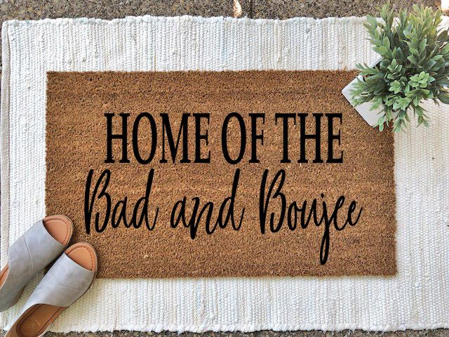 A Personal Favorite From My Etsy Shop Https Www Etsy Com Listing 607710346 Home Of The Bad And Boujee Doormat Fro Funny Home Decor Earthy Home Decor Door Mat