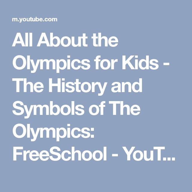 All About the Olympics for Kids - The History and Symbols of The Olympics: FreeSchool - YouTube