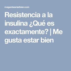 Resistencia a la insulina ¿Qué es exactamente? | Me gusta estar bien
