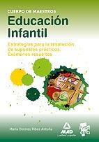 Libro: Educación Infantil. Estrategias para la Resolución de Supuestos Prácticos. Exámenes Resueltos 9788467600438