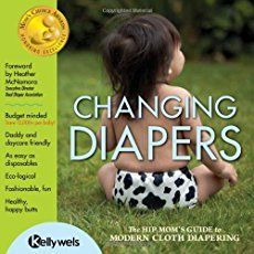 Review: Changing Diapers: The Hip Mom's Guide to Modern Cloth Diapering - The Not So Modern Housewife