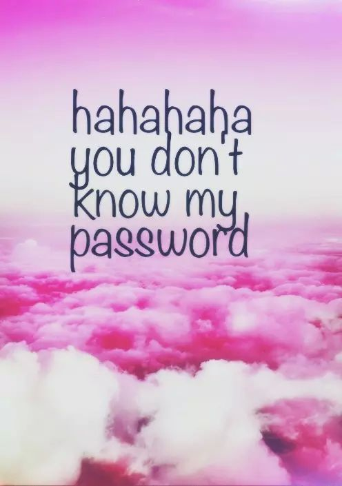 Hahahaha you don't know my password on We Heart It | new ...