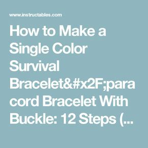 How to Make a Single Color Survival Bracelet/paracord Bracelet With Buckle: 12 Steps (with Pictures)
