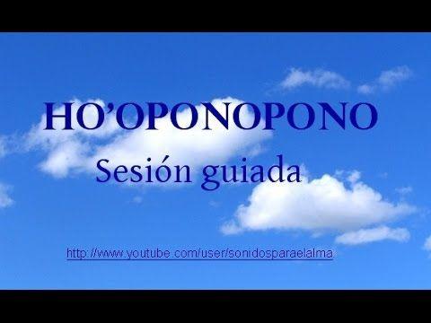 HO'OPONOPONO SESIÓN GUIADA AUTOSANACIÓN - YouTube