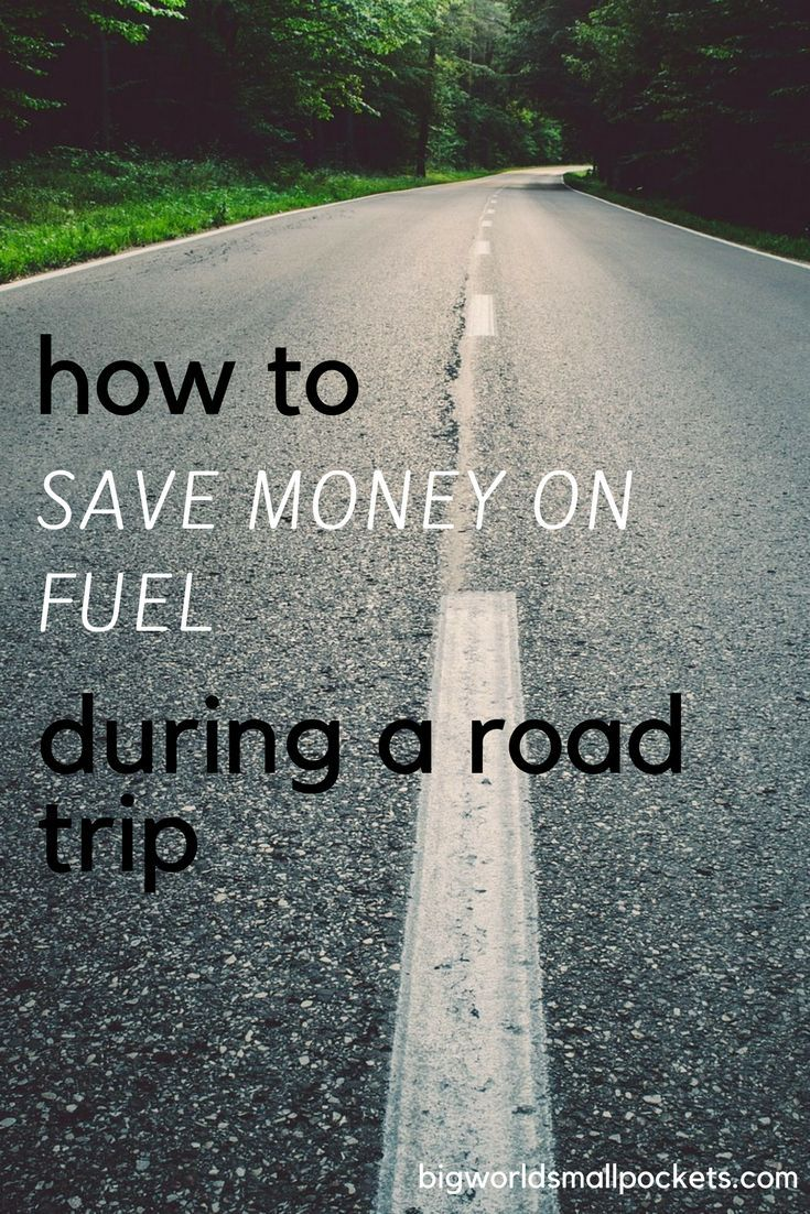 Gas Road Trip How To Save Money On Gas During A Road Trip Road Trips