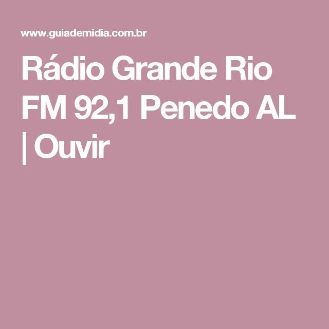Rádio Grande Rio FM 92,1 Penedo AL | Ouvir