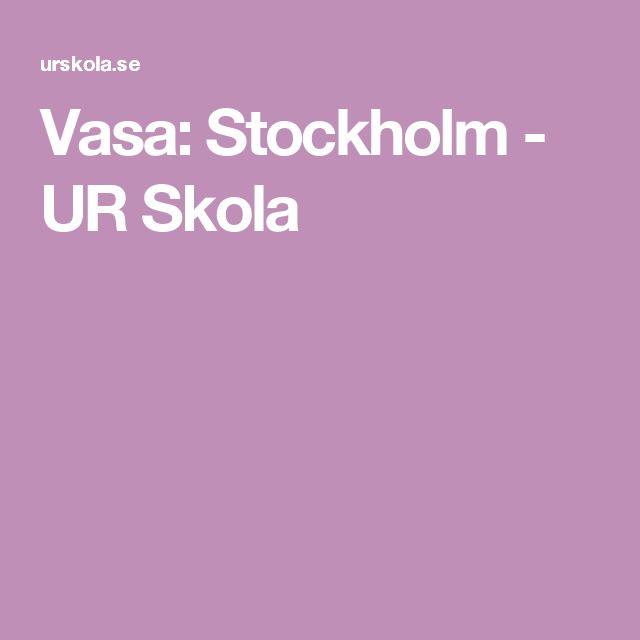 Vasa: Stockholm - UR Skola