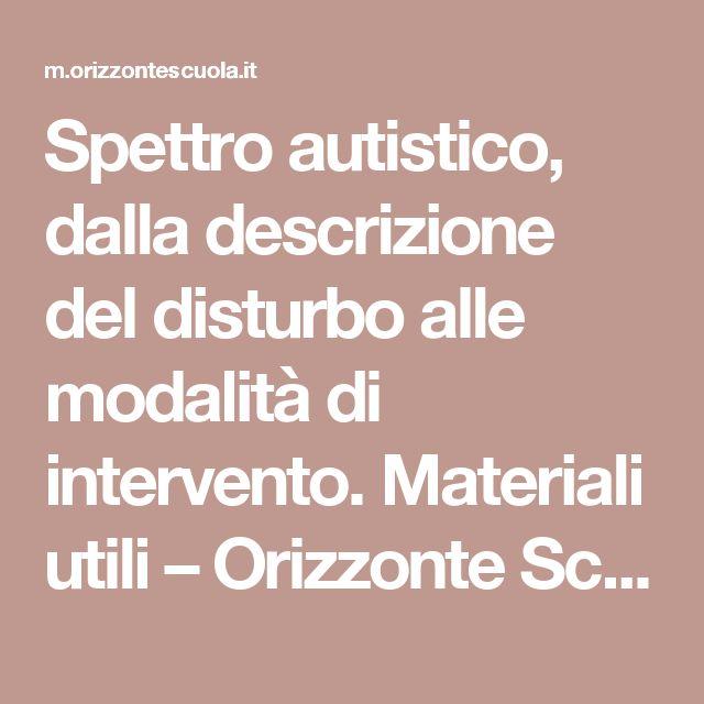 Spettro autistico, dalla descrizione del disturbo alle modalità di intervento. Materiali utili – Orizzonte Scuola
