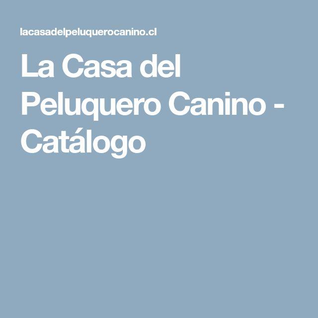 La Casa del Peluquero Canino - Catálogo