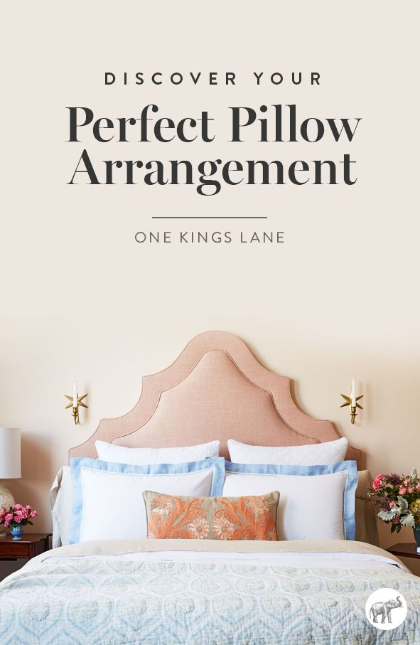 What's your perfect pillow arrangement? Discover how to perfectly arrange your bed pillows based on your personal style and interior design aesthetic—romantic, minimalist, modern, or traditional—right here on One Kings Lane!