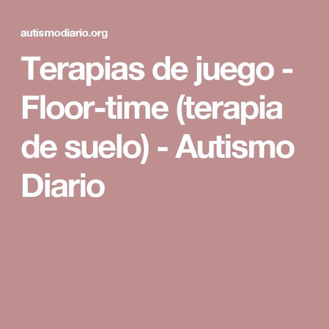 Terapias de juego - Floor-time (terapia de suelo) - Autismo Diario
