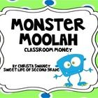 I love to use money in my classroom!! This classroom money is called Monster Moolah. It is designed for classroom management, but can also be used ...