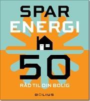 Spar energi - 50 råd til din bolig af Jan Pasternak, ISBN 9788791586101