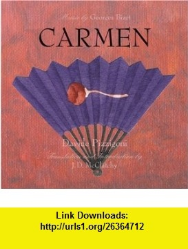 Carmen (9780789207197) Georges Bizet, Henri Meilhac, Ludovic Halevy, J. D. McClatchy , ISBN-10: 0789207192  , ISBN-13: 978-0789207197 ,  , tutorials , pdf , ebook , torrent , downloads , rapidshare , filesonic , hotfile , megaupload , fileserve