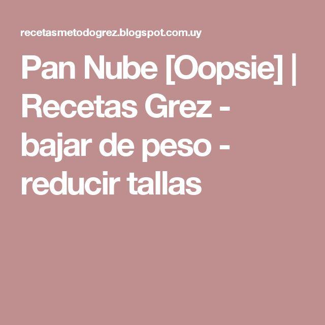 Pan Nube [Oopsie]         |          Recetas Grez - bajar de peso - reducir tallas