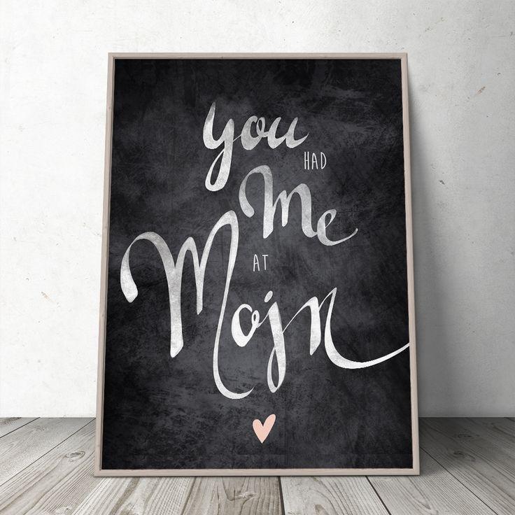 'You Had Me At Mojn' Poster A3. www.prikogstreg.dk