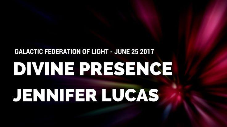 Calling our Divine Presence - by Jennifer Lucas - June-25-2017