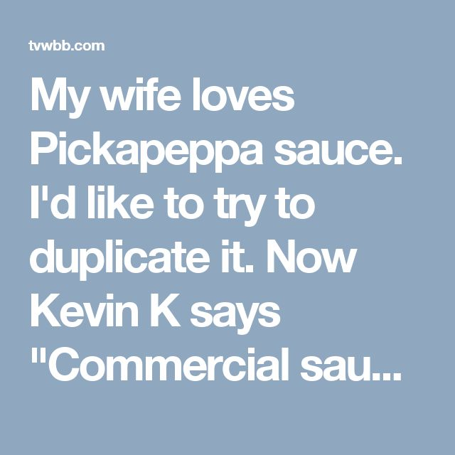 """My wife loves Pickapeppa sauce. I'd like to try to duplicate it. Now Kevin K says """"Commercial sauces are usually easy to clone."""" So, Kevin or anyone else; here's another 'opportunity' for you"""