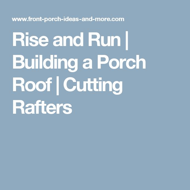 Rise and Run | Building a Porch Roof | Cutting Rafters