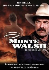 Monte Walsh    Le Dernier Cowboy     Support: AVI    Directeurs: Simon Wincer    Année: 2003 - Genre: Action / Western - Durée: 112 m.    Pays: United States of America - Langues: Français    Acteurs: Tom Selleck, Isabella Rossellini, Keith Carradine, George Eads, Robert Carradine, Barry Corbin, James Gammon, Rex Linn, John Michael Higgins, William Sanderson, Wallace Shawn, Marshall R. Teague, Rick Ravanello, Joanna Miles, Lori Hallier, William Devane