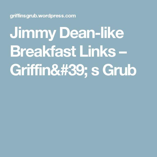 Jimmy Dean-like Breakfast Links – Griffin' s Grub