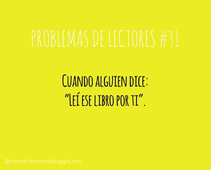 """PROBLEMAS DE LECTORES #31 Cuando alguien dice: """"Leí ese libro por ti"""""""