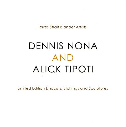Dennis Nona and Alick Tipoti  Legends through Patterns from the Past  2010  Limited Edition Linocuts, Etchings and Sculptures  20 x 20 cm  125 pages  $25 AUD