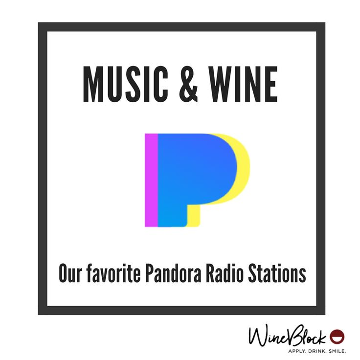 Music & Wine – Our Go to Pandora Stations