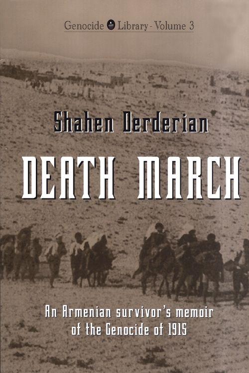 Death March: A Survivor's Memoir of the Genocide of 1915