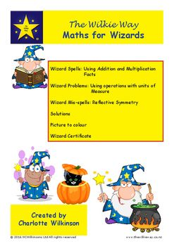 A Wilkie Way Wizard themed mathematical collection of problem solving activities. Your students will be involved in using recall of basic addition and multiplication facts, using addition, subtraction, multiplication and division in the context of measures and reflective symmetry.This resource is in three separate parts, use all or just one or two.