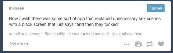The need for this technological advancement: | The 21 Realest Tumblr Posts About Identifying As Asexual