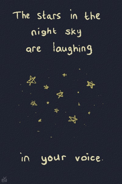 words quotes poetry the stars in the night sky are laughing in your voice