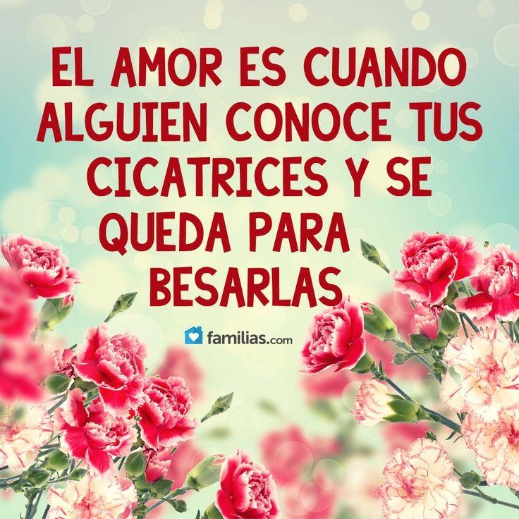El amor es cuando alguien se queda contigo no importa tu pasado