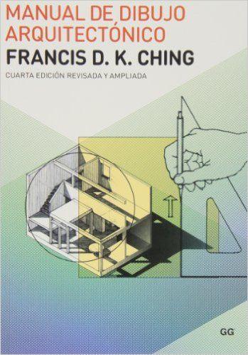 Manual de dibujo arquitectónico: Amazon.es: Francis D. K. Ching: Libros