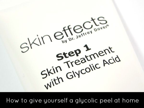 How to give yourself a glycolic peel at home