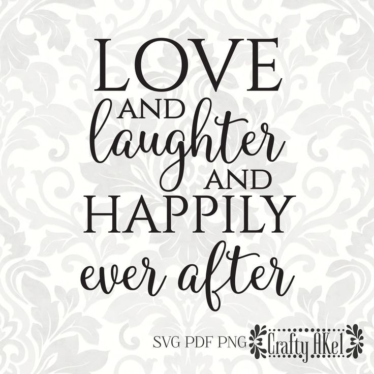 Download Love and Laughter and Happily Ever After [Wedding svg ...