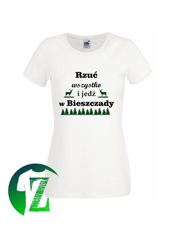 """T-shirt """"Rzuć wszystko i jedź w Bieszczady"""" www.zimmo.pl"""