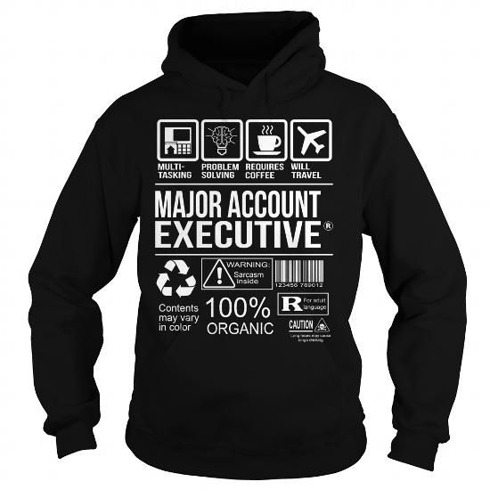 Awesome Tee For Major Account Executive #white shirt #sweater coat. ORDER NOW  => https://www.sunfrog.com/LifeStyle/Awesome-Tee-For-Major-Account-Executive-Black-Hoodie.html?68278