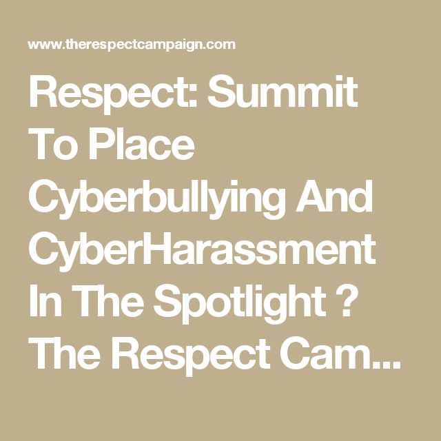 Respect: Summit To Place Cyberbullying And CyberHarassment In The Spotlight ⋆ The Respect Campaign