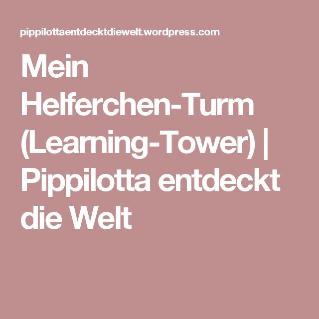 Mein Helferchen-Turm (Learning-Tower)   Pippilotta entdeckt die Welt