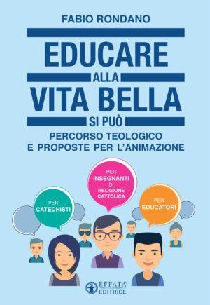 EDUCARE ALLA VITA BELLA SI PUO'