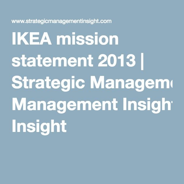 mission and vision in ikea A vision for companies, like ikea, outlines what the business wants to achieve a vision is an aspirational and inspirational view of where a business wants to be, it helps to position the business and provides a focussed direction for the future.