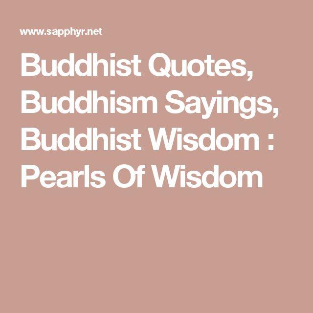 Buddhist Quotes, Buddhism Sayings, Buddhist Wisdom : Pearls Of Wisdom
