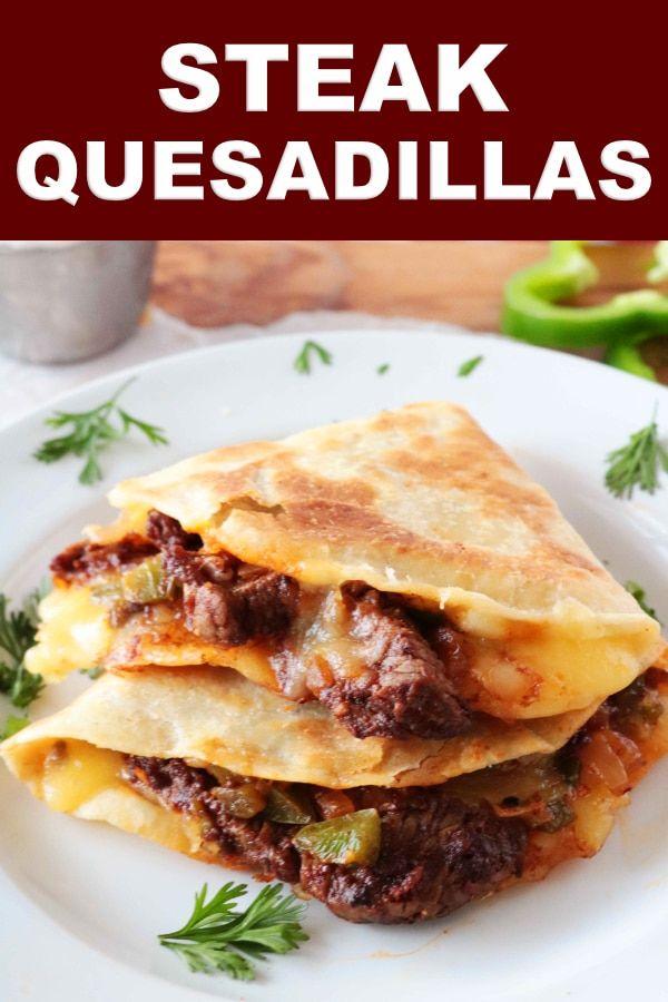 Steak Quesadillas Recipe Mexican Food Recipes Quesadilla Food Recipes