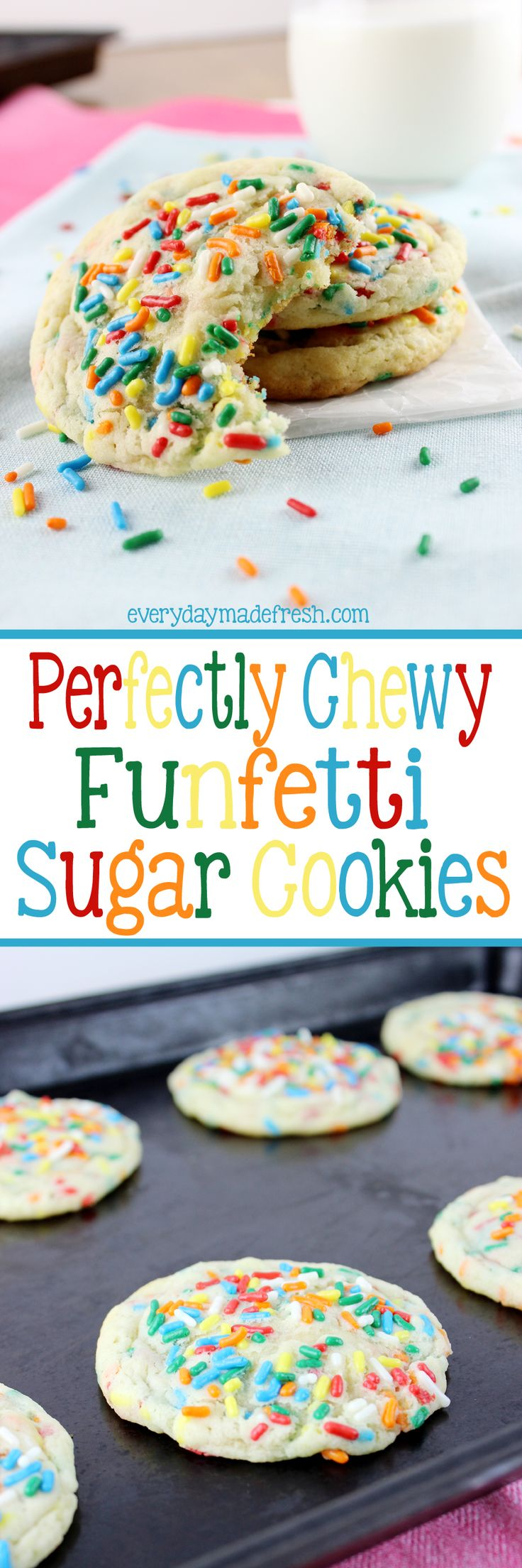 Perfectly Chewy Funfetti Sugar Cookies are perfect in texture and flavor. Hints of vanilla with the crunch of sprinkles make these cookies a favorite for everyone!   EverydayMadeFresh.com http://www.everydaymadefresh.com/perfectly-chewy-funfetti-sugar-cookies/