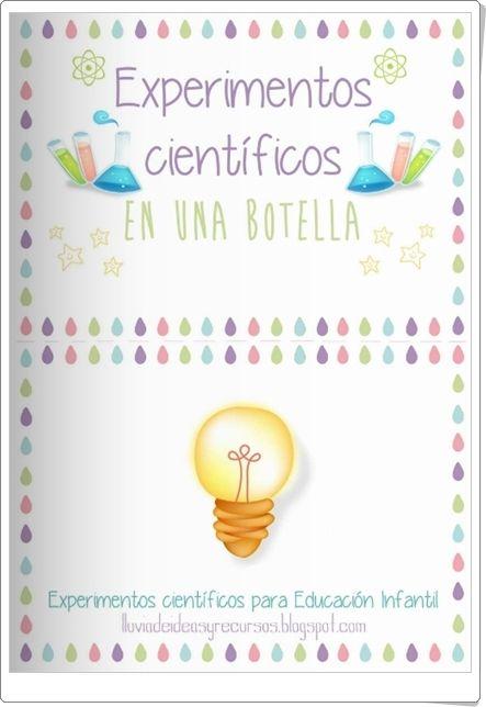 """""""Experimentos científicos en una botella 1"""", de lluviadeideasyrecursos.blogspot.com, es un cuaderno que contiene un pequeño y magnífico conjunto de experimentos que se pueden realizar en botellas para el trabajo en Educación Infantil."""